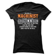 BEING A MACHINIST T SHIRTS t-shirts