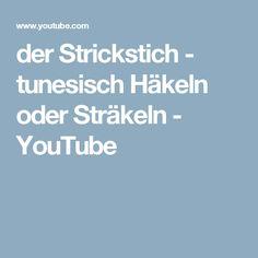 der Strickstich - tunesisch Häkeln oder Sträkeln - YouTube