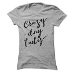 Crazy Dog Lady T-shirtCrazy Dog Ladydog dogs pet pets puppy puppies happy tee tshirt animal animals quote crazy lady