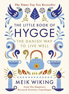 The Little Book of Hygge: The Danish Way to Live Well (Penguin Life) eBook: Meik Wiking: Amazon.co.uk: Kindle Store