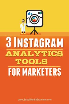 Three Instagram analytics tools for marketers.