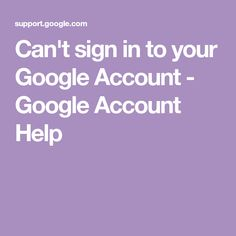 Can't sign in to your Google Account - Google Account Help