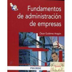 Fundamentos de administración de empresas / Óscar Gutiérrez Aragón
