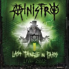Ministry - Last Tangle In Paris: Live 2012 Vinyl (Backordered) Al Jourgensen, Music Love, My Music, Ministry Band, New Wave, Time Capsule, Music Industry, Concert Posters, Hard Rock