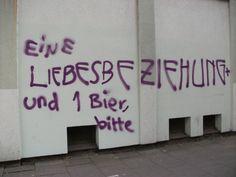 Eine Liebesbeziehung und 1 Bier, bitte. #zitat #zitate #spruch #sprüche #sprichwörter #worte #wahreworte #schöneworte