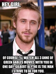 """For those familiar with the Ryan Gosling """"hey girl"""" internet meme.It's Paul Ryan Gosling. Gilbert Blythe, Ryan Gosling, Funny Friend Memes, Funny Memes, Funny Quotes, Hilarious, Anne Auf Green Gables, Jonathan Crombie, Road To Avonlea"""