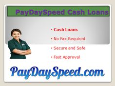 Get urgent $ 1000 from paydayspeed.com 60 Seconds Cash Advance No Hassle 1 Hour Approval Quick Apply Now paydayspeed no faxing 20 minutes approval. http://www.paydayspeedloans.com/choosing-the-right-organization-for-your-payday-speed-cash-loans