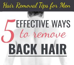 Choose the Best Way to Remove Back Hair from These 5 Simple and Effective Methods