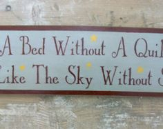 quilt wood sign | Primitive Wooden Sign, A Bed withou t a Quilt sign, Primitive Sign ...