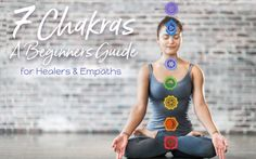 7 CHAKRAS, A Beginners Guide for Healers and Empaths