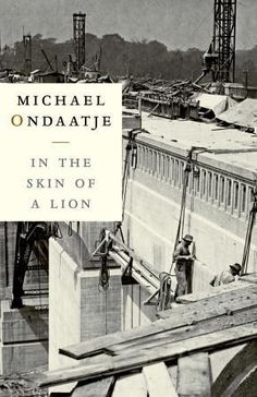 F OND In the Skin of a Lion. In the Skin of a Lion is a love story and an irresistible mystery set in the turbulent, muscular new world of Toronto in the 20s and 30s. Michael Ondaatje entwines adventure, romance and history, real and invented, enmeshing us in the lives of the immigrants who built the city and those who dreamed it into being.