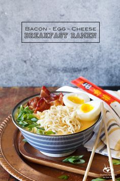 Bacon, Egg, and Cheese Breakfast Ramen | sharedappetite.com   Done in just 30 minutes!