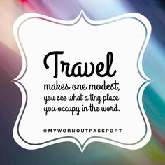 Travel makes you modest  #quote #quoteoftheday #instaquote...  Instagram travelquote