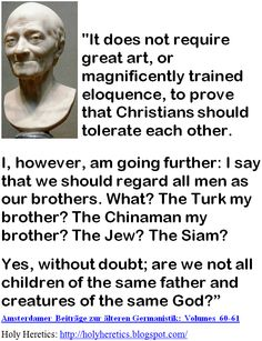 It does not require great art, or magnificently trained eloquence, to prove that Christians should tolerate each other. I, however, am going further - Voltaire versus the idolatries - Yahweh, Jesus & Allah.