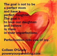 The goal is not to be a perfect mom.
