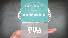 Goede content voor Google en RankBrain - Evacommunicatie