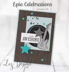 Stampin with Liz Design: Epic Celebrations Card!