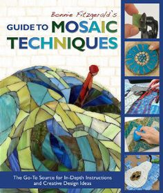 Guide to Mosaic Techniques - by Bonnie Fitzgerald This complete resource of mosaic techniques and design ideas is sure to become your go-to reference. With clear step-by-step sequences, mosaic artist