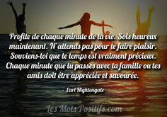La vie est trop courte, chaque instant vaut la peine d'être apprécié pleinement...