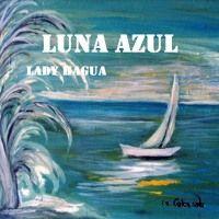 LUNA AZUL by LADY HAGUA on SoundCloud