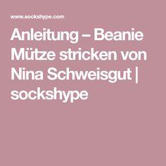 Anleitung – Beanie Mütze stricken von Nina Schweisgut | sockshype