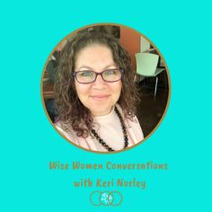 In this week's Wise Women Conversation Keri Norley joins us to talk about finding yourself and accepting yourself.  Keri also discusses how her family belief patterns impacted her life and how she stepped out from behind the wall that she had built.  This is a very deep and moving conversation with a powerful woman. Wise Women, Good Wife, Menopause, Powerful Women, Conversation, Deep, Patterns, Woman, Wall