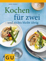 Kochbuch von Margit Proebst: Kochen für zwei – und nichts bleibt übrig