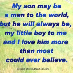 My boys=love=get over it, understand it and realize it!! Doesn't mean he loves you any less!