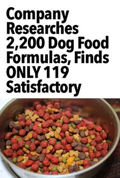 Wow. Is your brand listed here? http://iheartdogs.com/company-researches-2200-dog-food-formulas-and-finds-only-119-to-be-satisfactory/