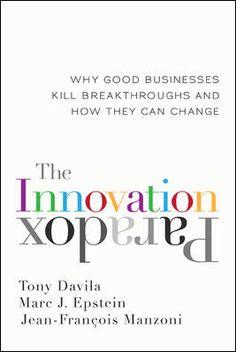 The Innovation Paradox by Tony Davila, Marc J. Epstein, Jean-Francois Manzoni