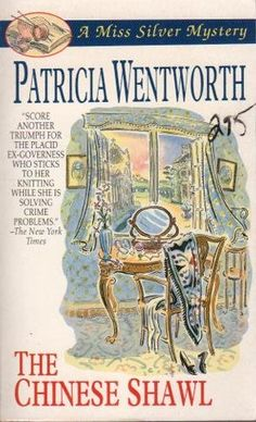 The Chinese Shawl (A Miss Silver Mystery) by Patricia Wentworth. Golden Age British crime fiction, US paperback edition cover. I Love Books, Books To Read, My Books, Best Mysteries, Cozy Mysteries, Crime Fiction, Fiction Novels, Mystery Novels, Mystery Series