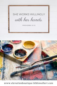 "How pretty is this farmhouse style, unframed poster, for a Christian woman artist? This inspirational quote says ""She works willingly with her hands"" Proverbs 31:13. This inspirational quote comes in various sizes and can be framed in a frame that matches your style and décor (frame not included)! A portion of each sale is donated to women trafficking survivors! Do not wait! Order yours now! #farmhousedecor #proverbs31 #inspiringbibleverses #womensbibleverses #inspirationalquotesforanartist"