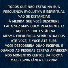 Faz muito sentido e acredito demais nisso! #frases #espiritualidade #evolução #pessoas #energia
