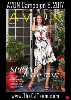 Avon Campaign 8, 2017. Our new Signature Collection takes you on a Roman Holiday with fun, flirty fashions. Spring, Italian Style! Shop Avon Campaign 8, 2017 online March 16, 2017 through March 29, 2017. #Avon #Campaign8 #C8 #CJTeam #Anew #ItalianStyle #Spring #Fashion Sell Avon Online @ www.CJTeam.us. Shop Avon Online @www.TheCJTeam.com