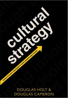 Booktopia has Cultural Strategy, Using Innovative Ideologies to Build Breakthrough Brands by Douglas Holt. Buy a discounted Paperback of Cultural Strategy online from Australia's leading online bookstore. Free Books Online, Reading Online, Cameron Douglas, The Innovator's Dilemma, Blue Ocean Strategy, Book Summaries, Any Book, Jack Daniels, Books To Read