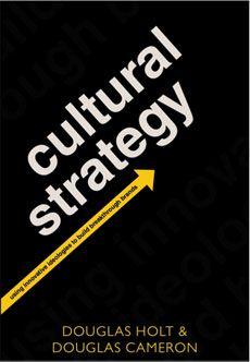 Cultural Strategy - Douglas Holt & Douglas Cameron