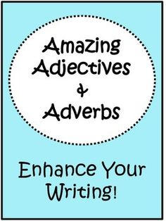 Amazing Adjectives and Adverbs Packet for writer's to keep in their writing folder/notebook. 7 pages of adjectives and adverbs.