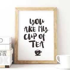 You Are My Cup of Tea http://www.amazon.com/dp/B01A9DULTC motivationmonday print inspirational black white poster motivational quote inspiring gratitude word art bedroom beauty happiness success motivate inspire