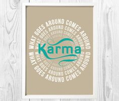 Karma What Goes Around Comes Around Print by HaciendoDesigns, $5.00
