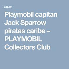 Playmobil capitan Jack Sparrow piratas caribe – PLAYMOBIL Collectors Club