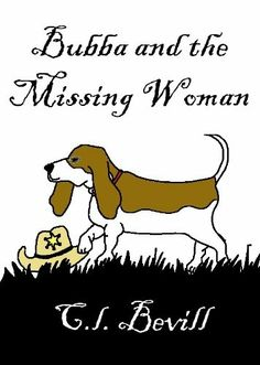 """""""Bubba And The Missing Woman""""  ***  C.L. Bevill  (2011)"""