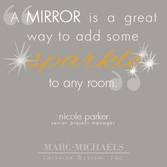 """A mirror is a great way to add some sparkle to any room."""