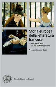 AA. VV., Storia europea della letteratura francese II. Dal Settecento all'età contemporanea (a cura di Lionello Sozzi), PBE Ns