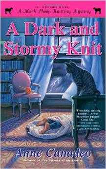Latest and 6th release in Anne Canadeo's Black Sheep Knitting Mystery Series is A Dark and Stormy Knit.