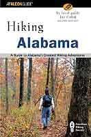 Hiking Alabama Guide Book by Joe Cuhaj (Falcon Publishing) Here are 50 of the best trails throughout Alabama. Walk along the beaches of Gulf Shores, visit towering waterfalls in the Sipsey Wilderness, or climb the rocky cliffs of the highest mountain in the state, Cheaha Mountain.
