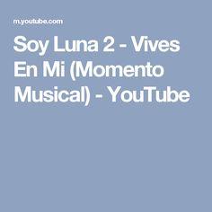 Soy Luna 2 - Vives En Mi (Momento Musical) - YouTube