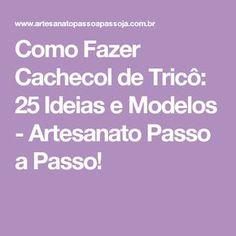 Como Fazer Cachecol de Tricô: 25 Ideias e Modelos - Artesanato Passo a Passo!