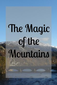 The Magic of the Mountains in North Wales