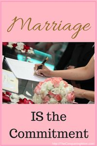 Marriage IS the commitment