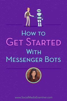 Social Media Marketing Podcast 294. In this episode, Dana Train explores how to get started with messenger bots. via @smexaminer